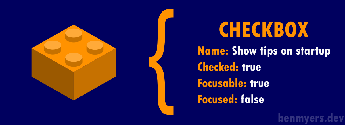 "An orange LEGO brick is labeled with properties of a Checkbox object. The name is ""Show tips on startup"", checked is true, focusable is true, and focused is false'"